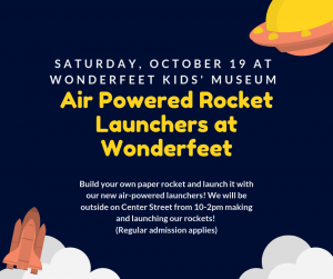 Air-powered Rocket Launchers @ Wonderfeet Kids' Museum